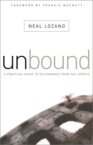 9780800793289: Unbound: A Practical Guide to Deliverance from Evil Spirits