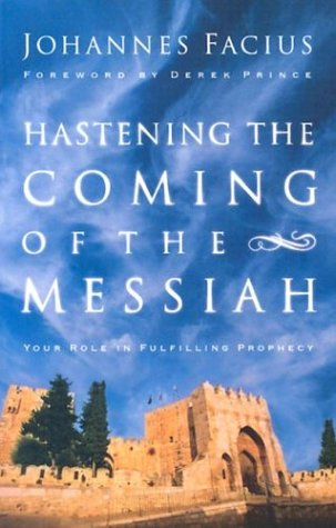 9780800793340: Hastening the Coming of the Messiah: Your Role in Fulfilling Prophecy