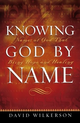 9780800793425: Knowing God by Name: Names of God That Bring Hope and Healing