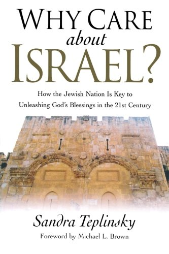 9780800793432: Why Care about Israel?: How the Jewish Nation Is Key to Unleashing God's Blessings in the 21st Century