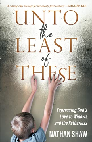 9780800793449: Unto the Least of These: Expressing God's Love to Widows and the Fatherless