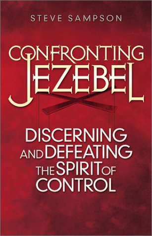9780800793456: Confronting Jezebel: Discerning and Defeating the Spirit of Control