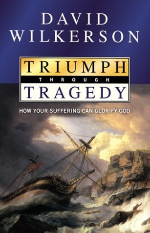9780800793562: Triumph Through Tragedy: How Your Suffering Can Glorify God