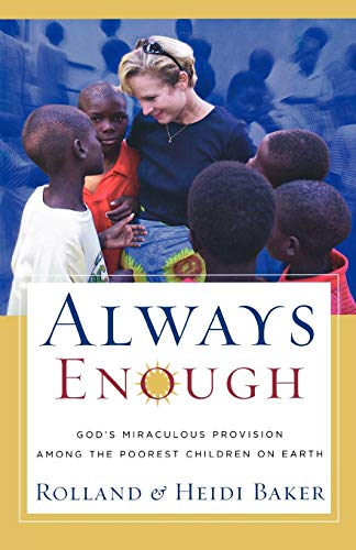 9780800793616: Always Enough: God's Miraculous Provision among the Poorest Children on Earth