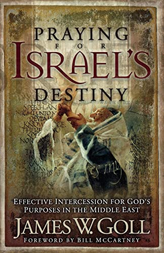 9780800793692: Praying for Israel's Destiny: Effective Intercession for God's Purposes in the Middle East