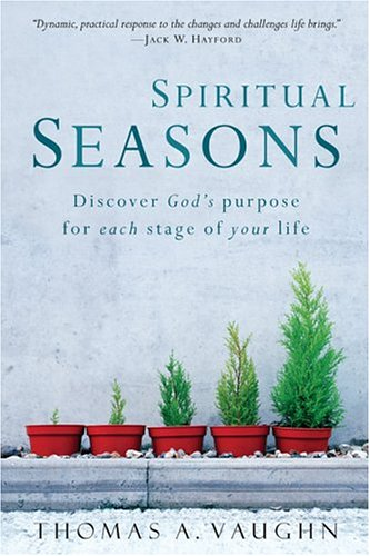 9780800793791: Spiritual Seasons: Discover God's Purpose for Each Stage of Your Life