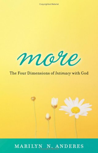9780800794071: More: The Four Dimensions of Intimacy with God