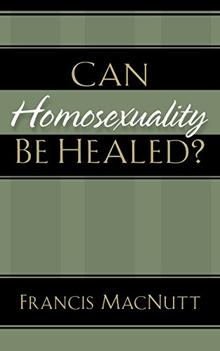 9780800794095: Can Homosexuality Be Healed?