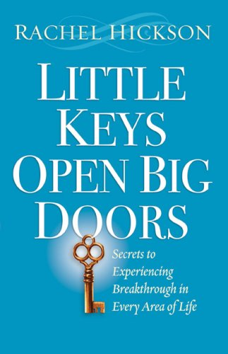 9780800794156: Little Keys Open Big Doors: Secrets to Experiencing Breakthrough in Every Area of Life