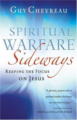 9780800794293: Spiritual Warfare Sideways: Keeping the Focus on Jesus