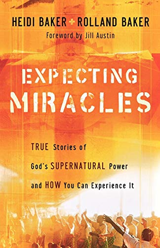 9780800794347: Expecting Miracles: True Stories of God's Supernatural Power and How You Can Experience It