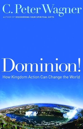 9780800794354: Dominion!: How Kingdom Action Can Change the World
