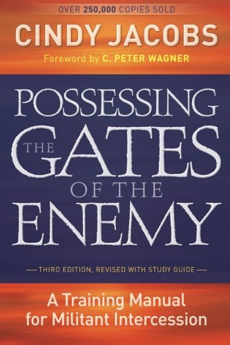 9780800794637: Possessing the Gates of the Enemy: A Training Manual For Militant Intercession