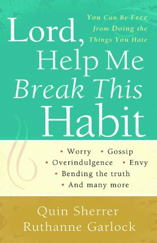 9780800794644: Lord, Help Me Break This Habit: You Can Be Free from Doing the Things You Hate