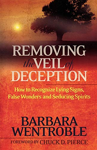 9780800794736: Removing the Veil of Deception: How To Recognize Lying Signs, False Wonders, And Seducing Spirits
