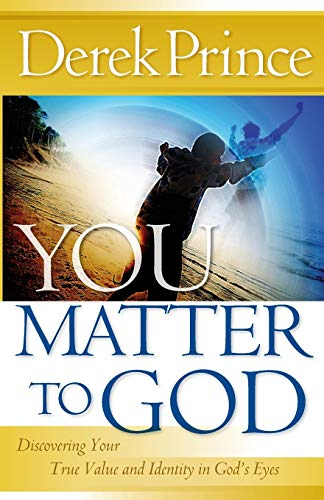 9780800794880: You Matter to God: Discovering Your True Value and Identity in God's Eyes