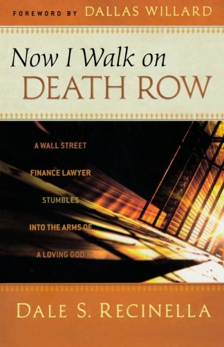 9780800795054: Now I Walk on Death Row: A Wall Street Finance Lawyer Stumbles into the Arms of A Loving God