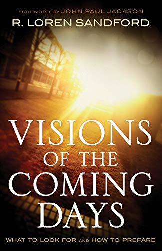Visions of the Coming Days: What to: Sandford, R. Loren