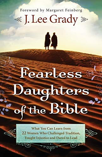9780800795313: Fearless Daughters of the Bible: What You Can Learn From 22 Women Who Challenged Tradition, Fought Injustice And Dared To Lead