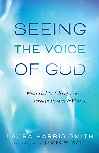9780800795689: Seeing the Voice of God: What God Is Telling You through Dreams and Visions