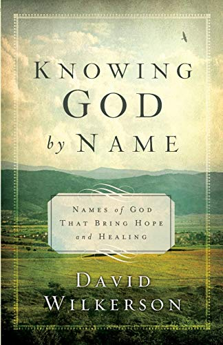 9780800795757: Knowing God by Name: Names of God That Bring Hope and Healing