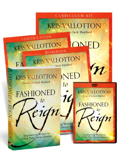 Fashioned to Reign Curriculum Kit: Empowering Women to Fulfill Their Divine Destiny: Vallotton, ...