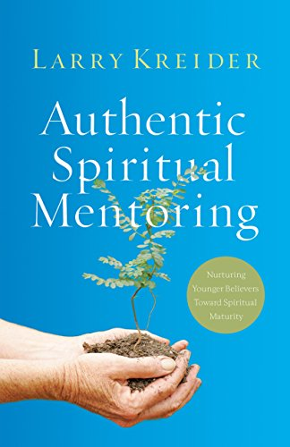 9780800796754: Authentic Spiritual Mentoring: Nurturing Younger Believers Toward Spiritual Maturity