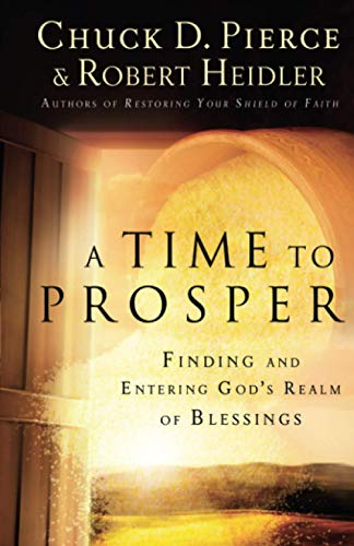 9780800797003: A Time to Prosper: Finding and Entering God's Realm of Blessings