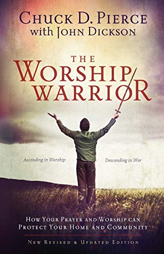 9780800797010: The Worship Warrior: Ascending In Worship, Descending in War