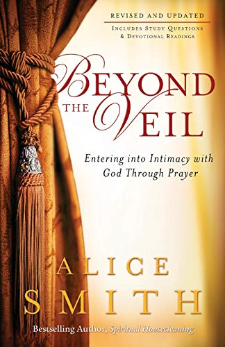9780800797195: Beyond the Veil: Entering into Intimacy with God Through Prayer