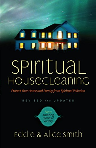 9780800797218: Spiritual Housecleaning: Protect Your Home and Family from Spiritual Pollution