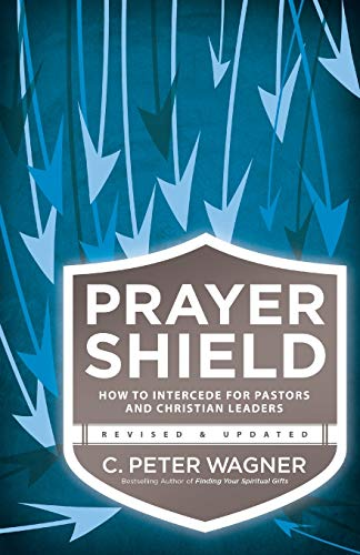 9780800797430: Prayer Shield: How to Intercede for Pastors and Christian Leaders