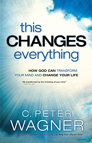 9780800797447: This Changes Everything: How God Can Transform Your Mind and Change Your Life