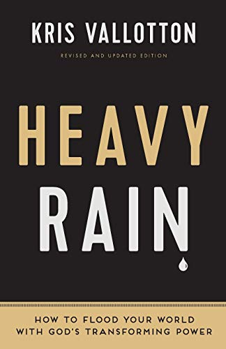 9780800797829: Heavy Rain: How to Flood Your World with God's Transforming Power