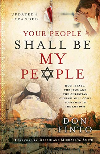 9780800797898: Your People Shall Be My People: How Israel, the Jews and the Christian Church Will Come Together in the Last Days