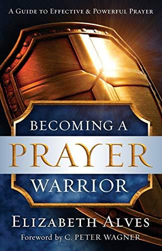 9780800797973: Becoming a Prayer Warrior