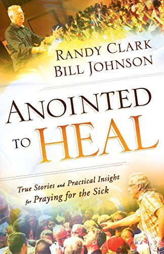 9780800798239: Anointed to Heal: True Stories and Practical Insight for Praying for the Sick