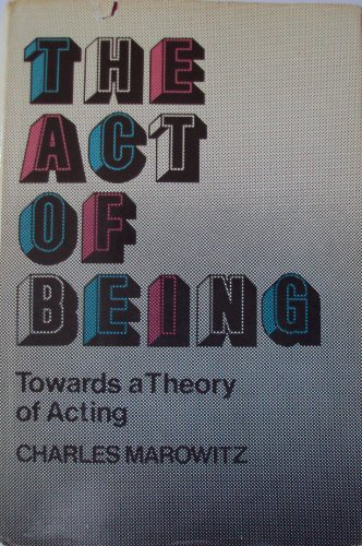 The act of being: Towards a theory of acting: Marowitz, Charles