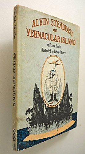 Alvin Steadfast on Vernacular Island: Jacobs, Frank; Gorey, Edward