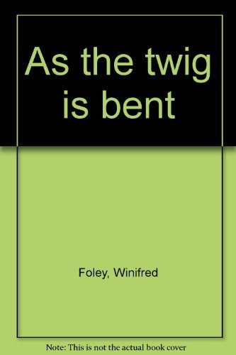9780800804213: As the twig is bent