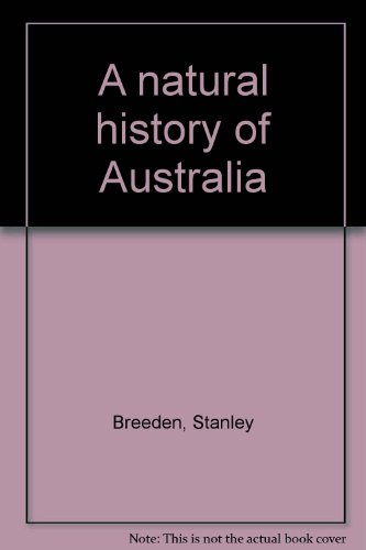A natural history of Australia (0800805607) by Breeden, Stanley