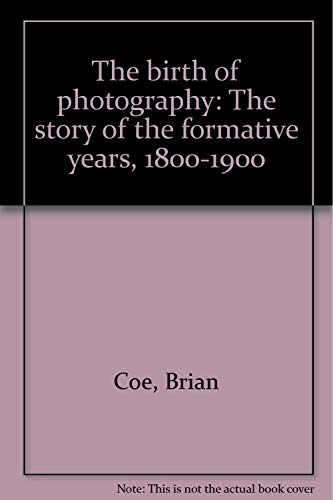 9780800807962: The birth of photography: The story of the formative years, 1800-1900