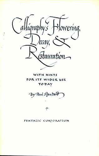 9780800811839: Calligraphy's Flowering, Decay, and Restoration: With Hints for Its Wider Use Today. Reprint of the 1947 Ed Pub by Soc of Typographic Arts