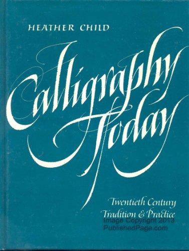 Calligraphy Today: Twentieth-century Tradition and Practice: Child, Heather