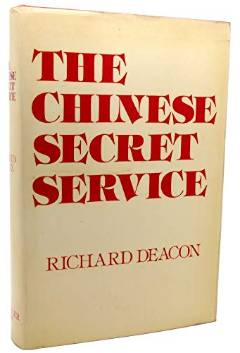 The Chinese Secret Service: Deacon, Richard