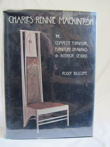 9780800817732: Charles Rennie Mackintosh: The complete furniture, furniture drawings & interior designs