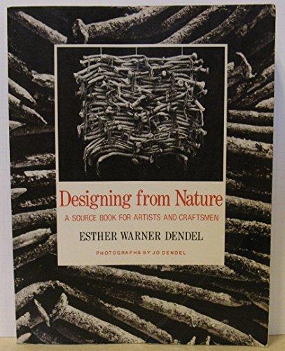 Designing from Nature: A Source Book for Artists and Craftsmen: Dendel, Esther Warner