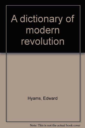 a review of edward hyams book a dictionary of modern revolution Subscribe to questia's online library of more than 83,000 copyrighted books 10 million articles from academic journals, magazines and newspapers and online research tools start your.