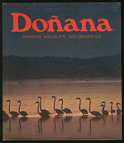 Donana : Spain's Wildlife Wilderness: Fernandez, Juan A.