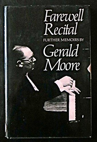 Farewell recital: Further memoirs: Moore, Gerald